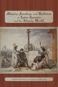 With kind permission from University of New Mexico Press for the cover image from C. Schmidt-Nowara, Slavery, Freedom & Abolition. (New Mexico, 2011).